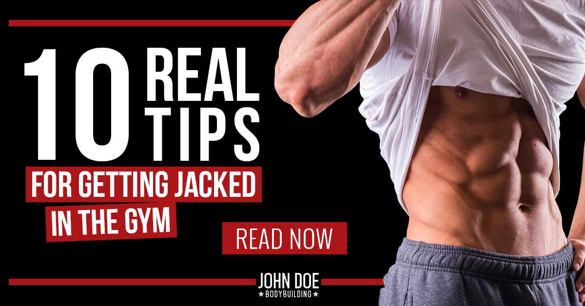 10 REAL TIPS for Getting Jacked in the Gym!